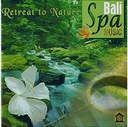 BALI SPA MUSIC Retreat to Nature 「ヒーリングCD&サロンBGM」