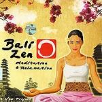 Bali Zen Meditation & Relaxation 「ヒーリングCD&サロンBGM」