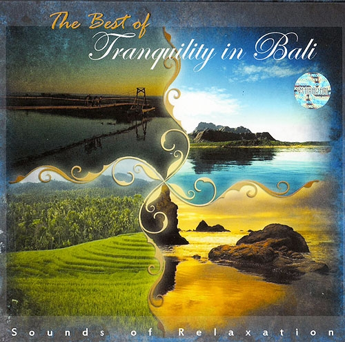 The Best of Tranquility in Bali 「ヒーリングCD&サロンBGM」